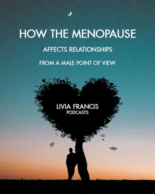 How the Menopause affects relationships from a male point of view