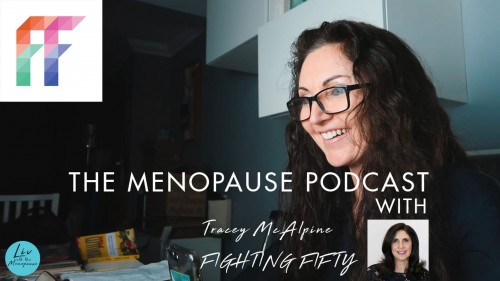 The Menopause Podcast with Tracey McAlpine - Fighting Fifty